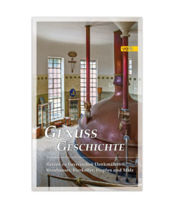 Buch, Genuss mit Geschichte, Reisen zu bayerischen Denkmälern - Bräuhäuser, Bierkeller, Hopfen und Malz